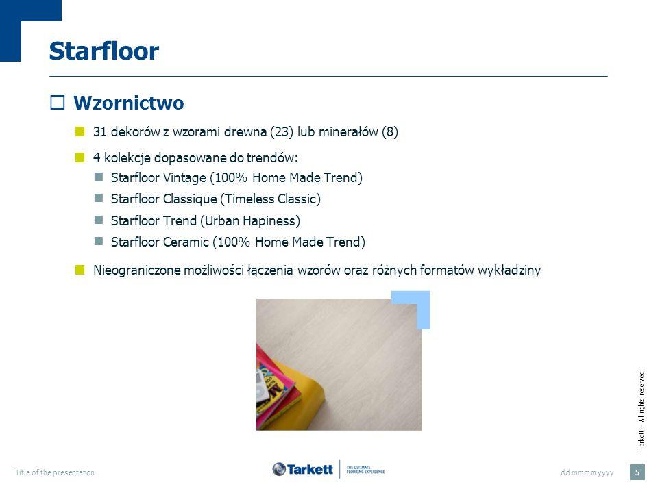 Starfloor Wzornictwo. 31 dekorów z wzorami drewna (23) lub minerałów (8) 4 kolekcje dopasowane do trendów: