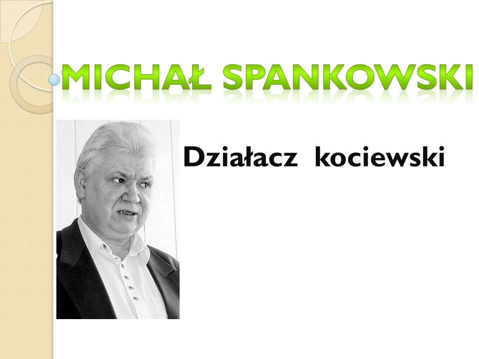 Michał Spankowski Działacz kociewski