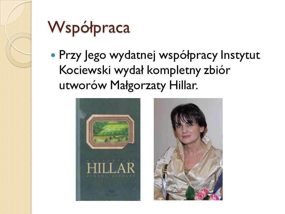 Współpraca Przy Jego wydatnej współpracy Instytut Kociewski wydał kompletny zbiór utworów Małgorzaty Hillar.