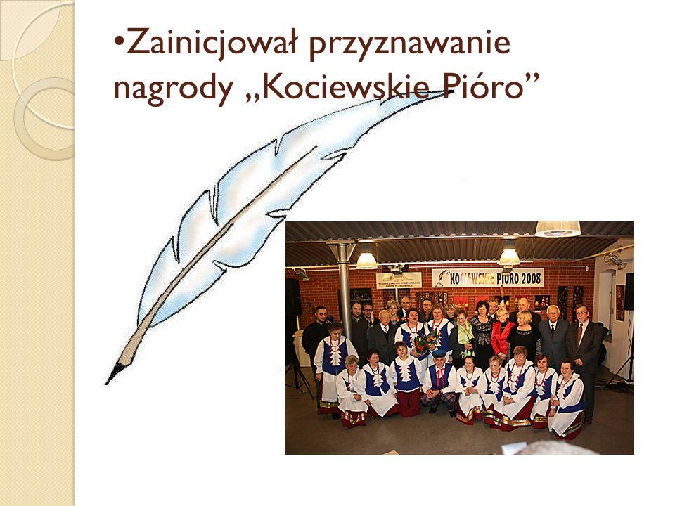 """Zainicjował przyznawanie nagrody """"Kociewskie Pióro"""