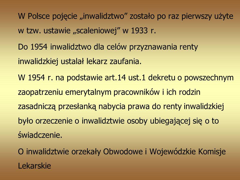 O inwalidztwie orzekały Obwodowe i Wojewódzkie Komisje Lekarskie