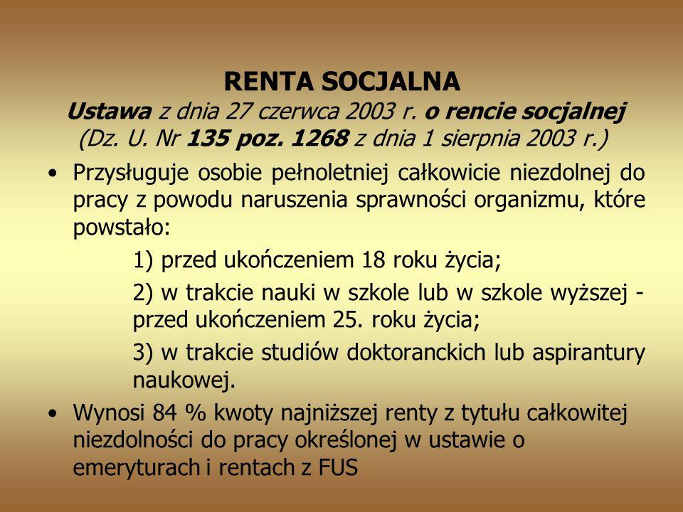 RENTA SOCJALNA Ustawa z dnia 27 czerwca 2003 r. o rencie socjalnej (Dz