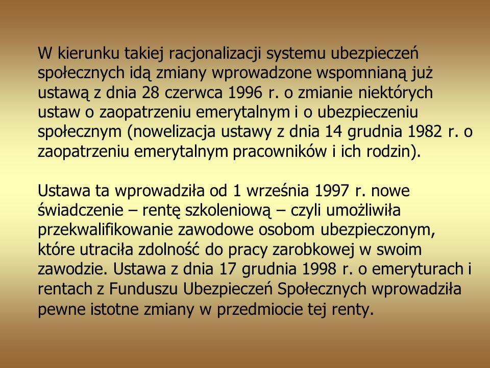 W kierunku takiej racjonalizacji systemu ubezpieczeń społecznych idą zmiany wprowadzone wspomnianą już ustawą z dnia 28 czerwca 1996 r.
