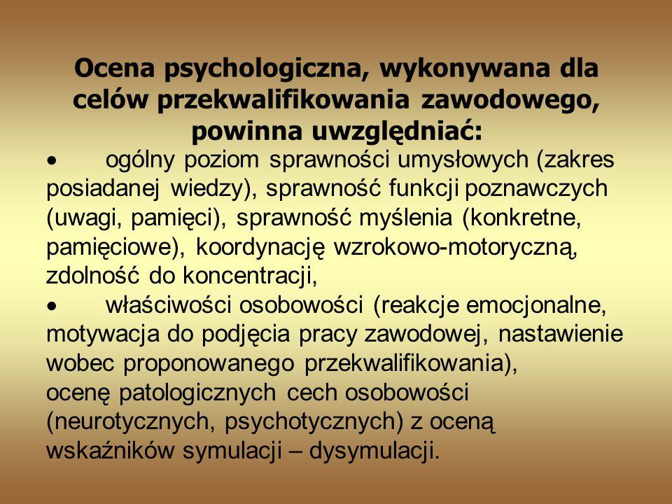 Ocena psychologiczna, wykonywana dla celów przekwalifikowania zawodowego, powinna uwzględniać:
