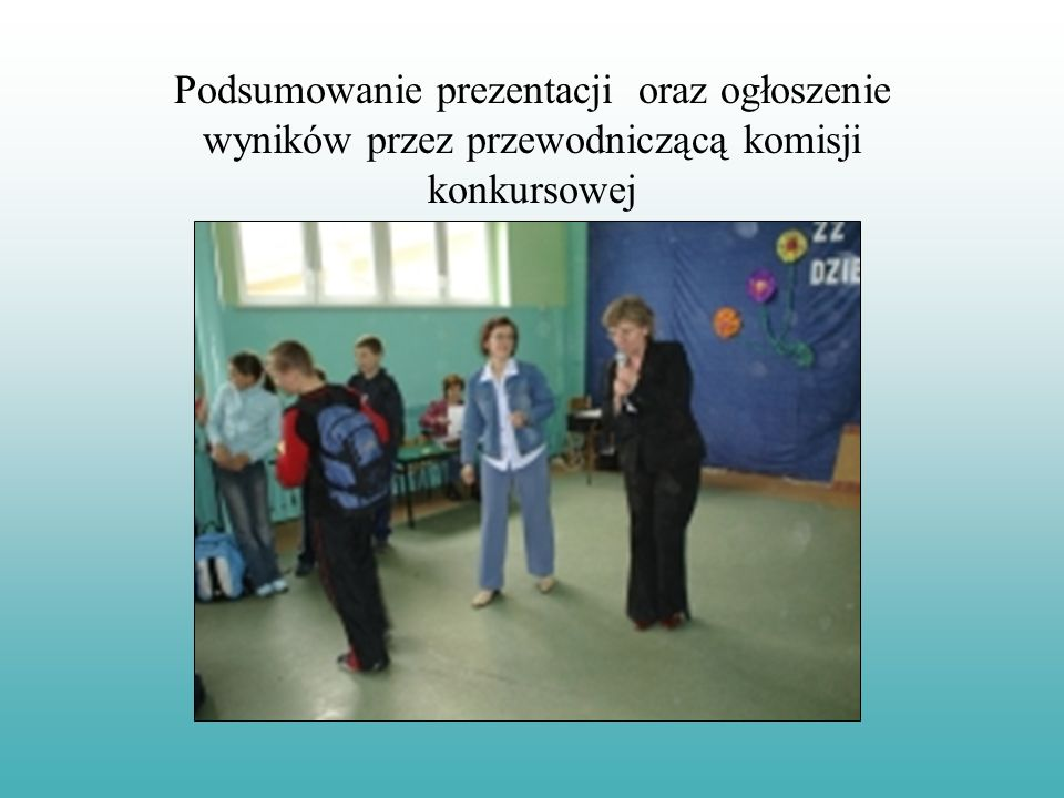 Podsumowanie prezentacji oraz ogłoszenie wyników przez przewodniczącą komisji konkursowej