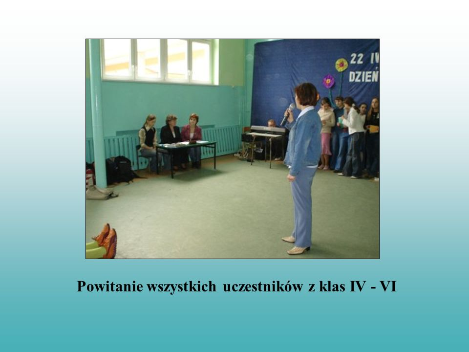 Powitanie wszystkich uczestników z klas IV - VI