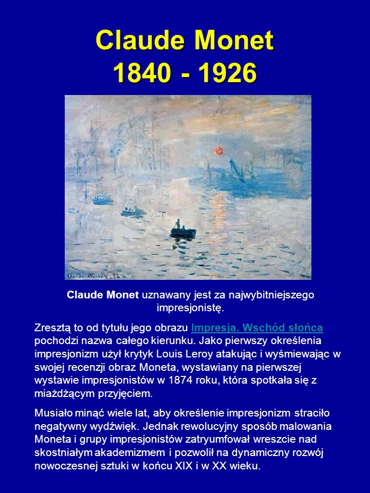 Claude Monet uznawany jest za najwybitniejszego impresjonistę.