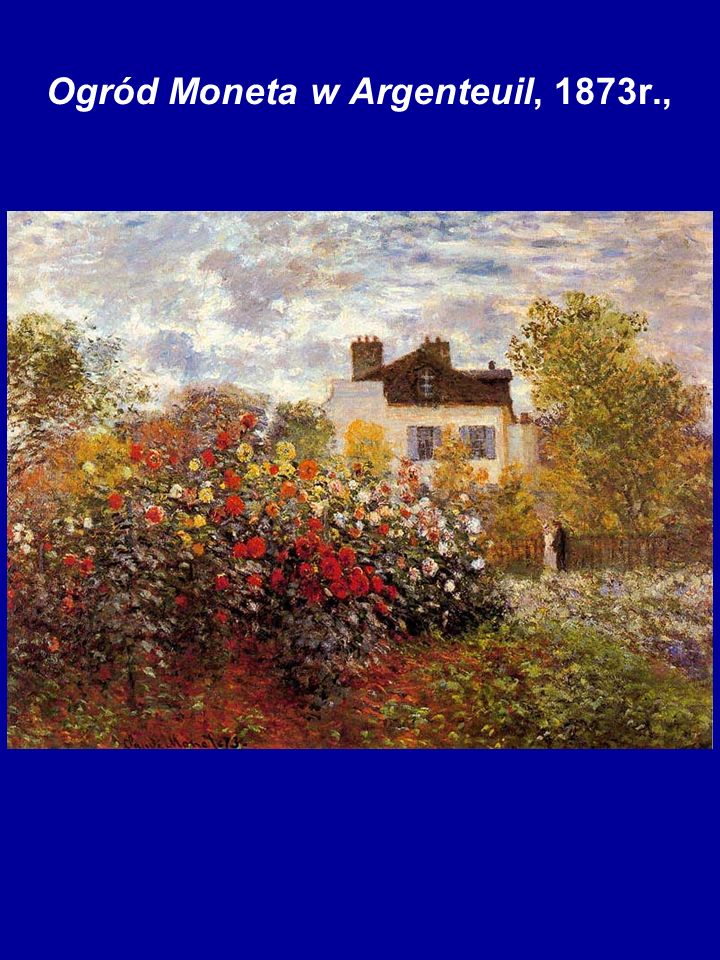 Ogród Moneta w Argenteuil, 1873r.,