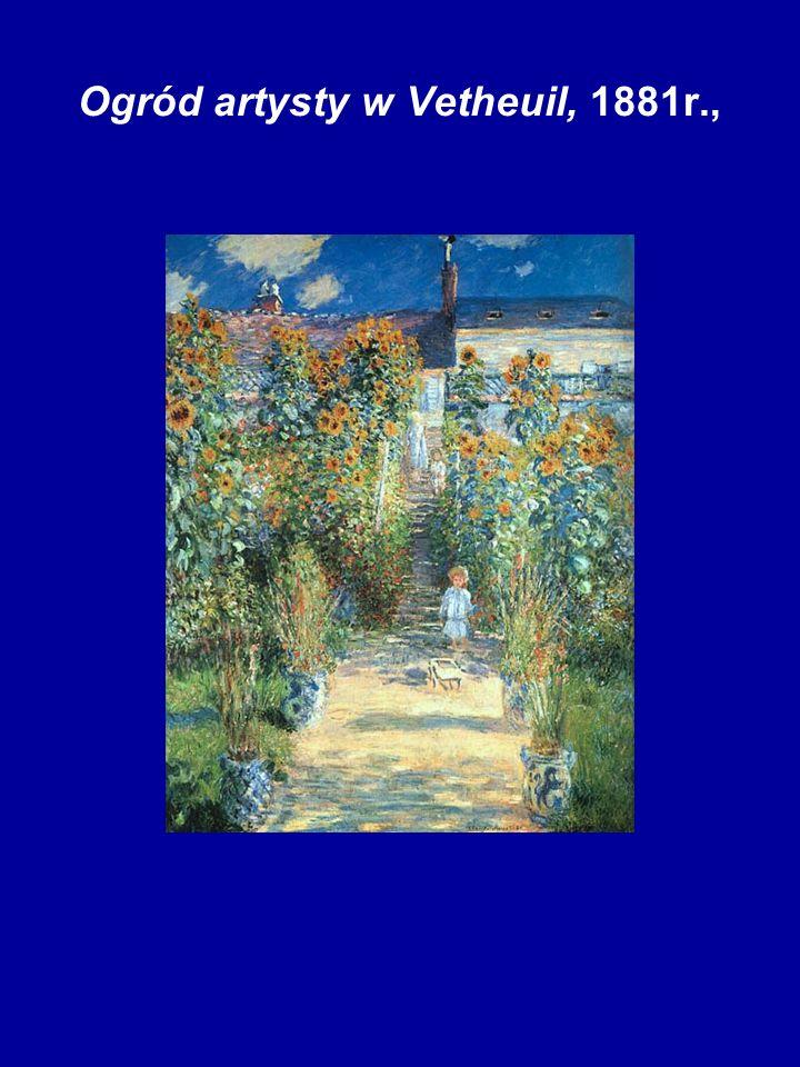 Ogród artysty w Vetheuil, 1881r.,