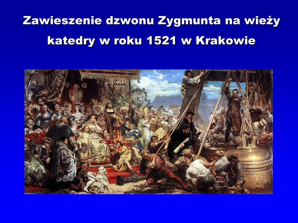 Zawieszenie dzwonu Zygmunta na wieży katedry w roku 1521 w Krakowie