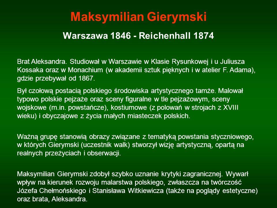Maksymilian Gierymski Warszawa 1846 - Reichenhall 1874