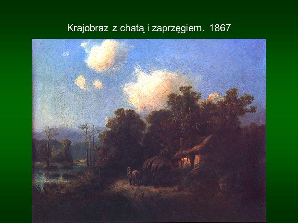 Krajobraz z chatą i zaprzęgiem. 1867