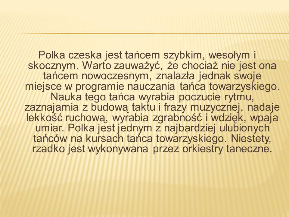 Polka czeska jest tańcem szybkim, wesołym i skocznym