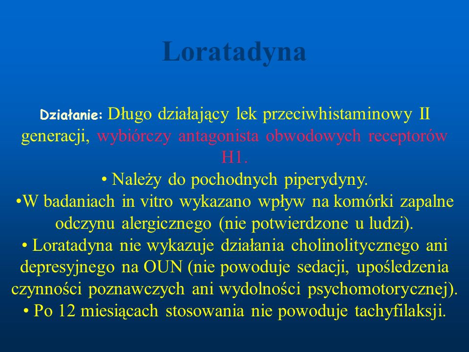Loratadyna Należy do pochodnych piperydyny.