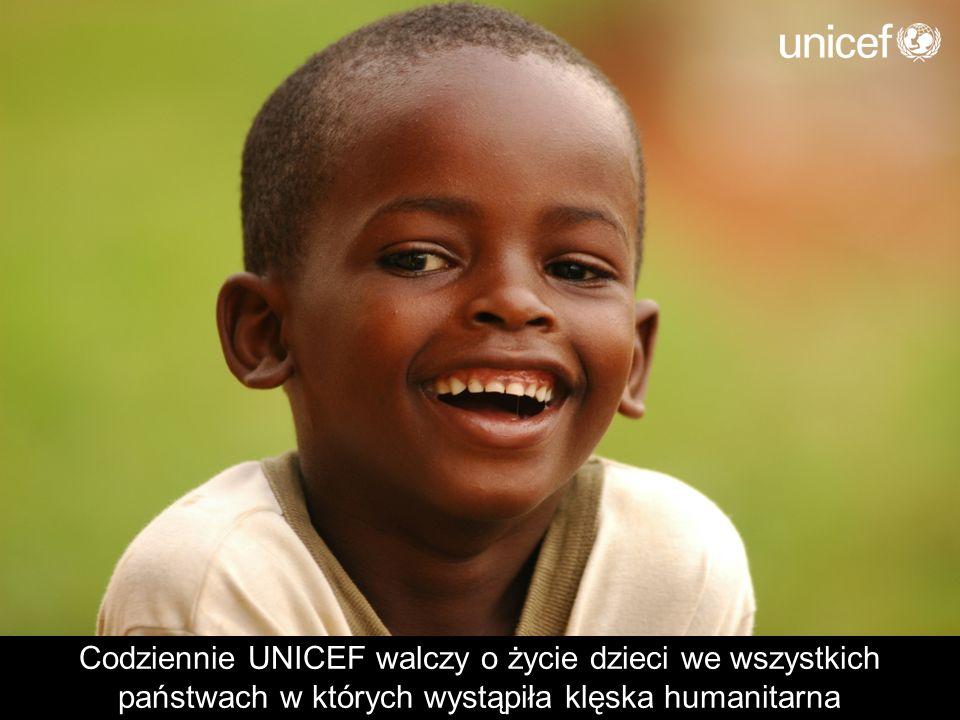 Codziennie UNICEF walczy o życie dzieci we wszystkich państwach w których wystąpiła klęska humanitarna