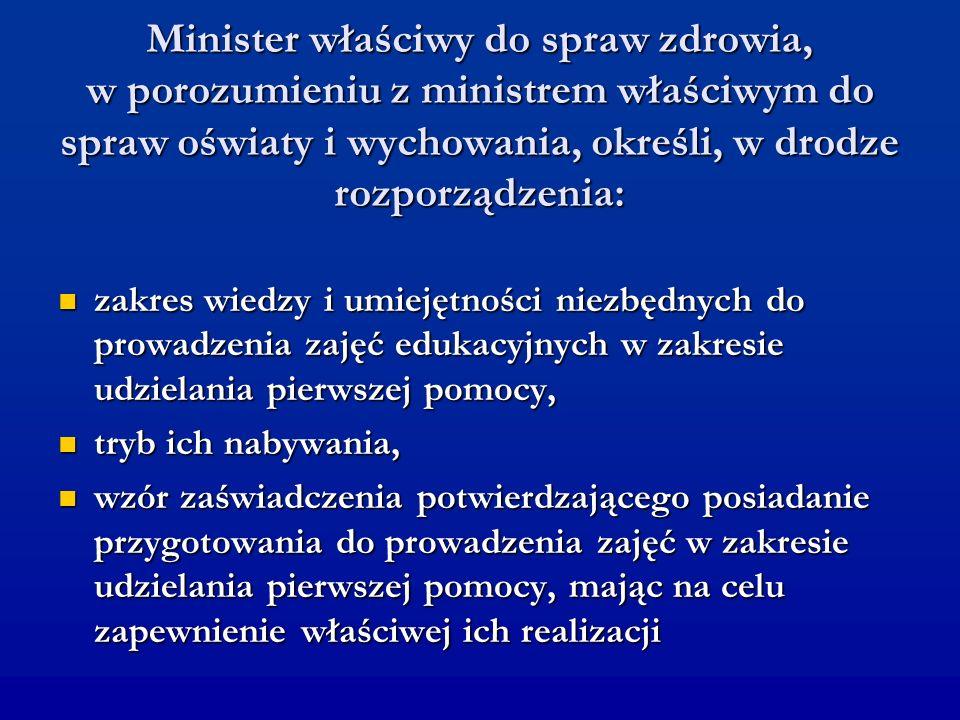 Minister właściwy do spraw zdrowia, w porozumieniu z ministrem właściwym do spraw oświaty i wychowania, określi, w drodze rozporządzenia: