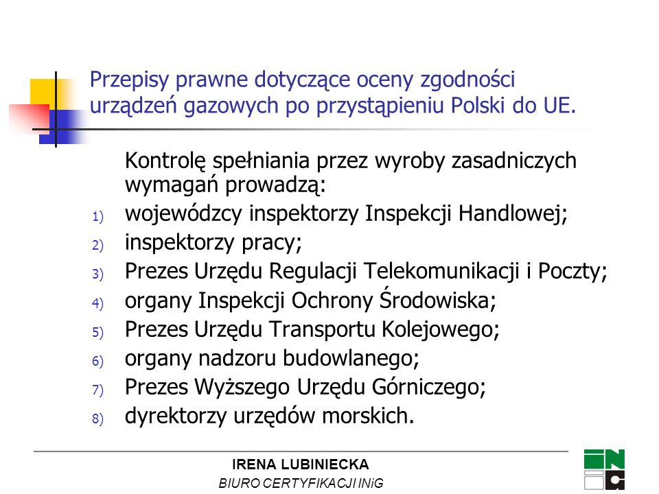 Przepisy prawne dotyczące oceny zgodności urządzeń gazowych po przystąpieniu Polski do UE.