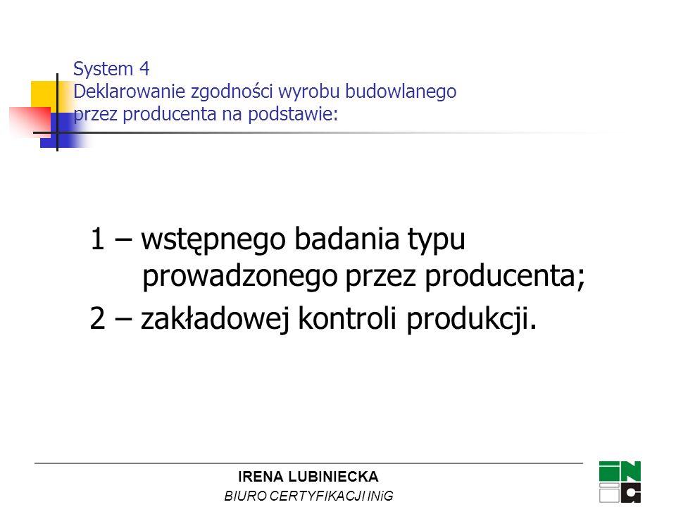 1 – wstępnego badania typu prowadzonego przez producenta;