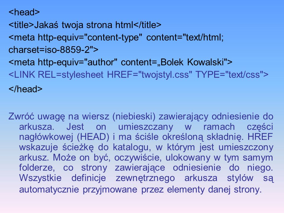 <head> <title>Jakaś twoja strona html</title> <meta http-equiv= content-type content= text/html; charset=iso-8859-2 >
