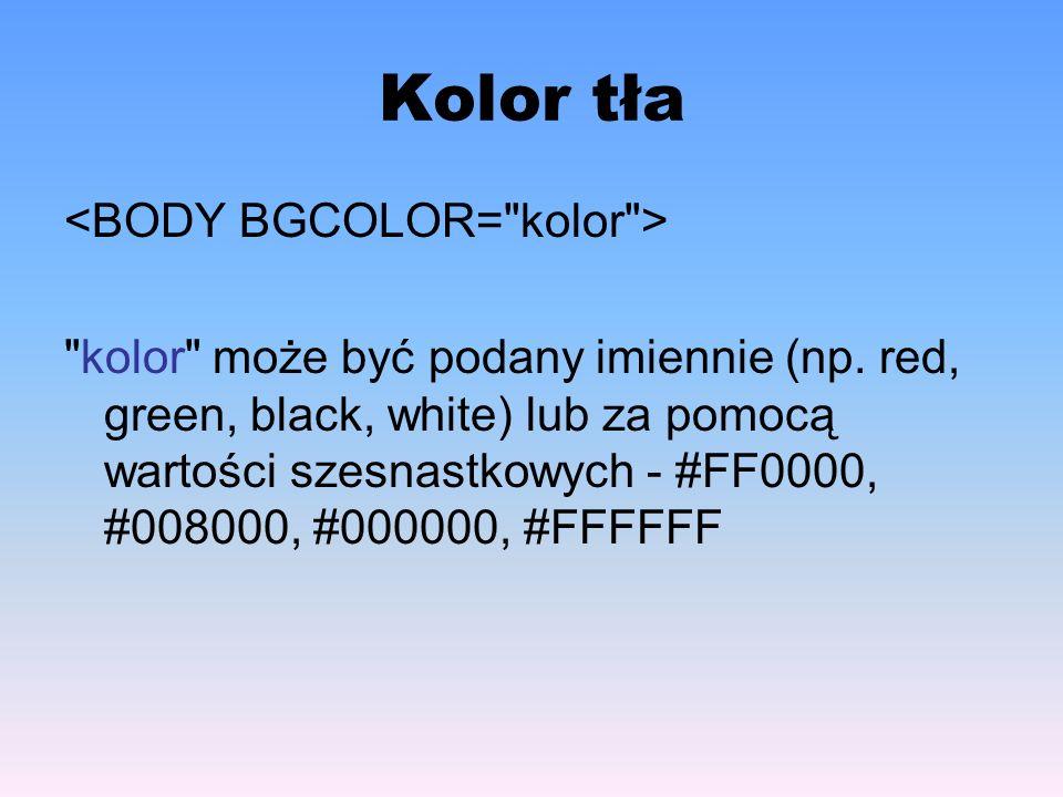 Kolor tła <BODY BGCOLOR= kolor >