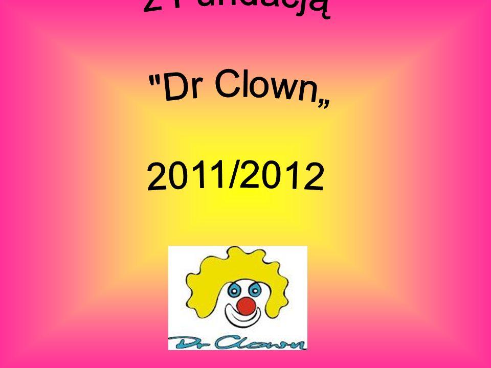 """Współpraca SP 113 z Fundacją Dr Clown"""" 2011/2012"""