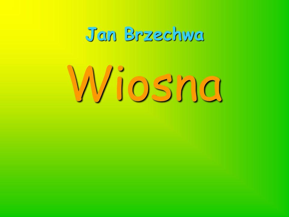 Jan Brzechwa Wiosna