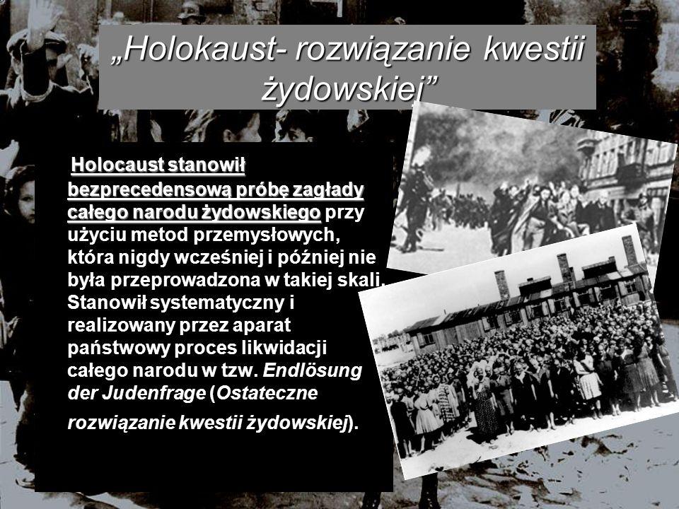 """""""Holokaust- rozwiązanie kwestii żydowskiej"""
