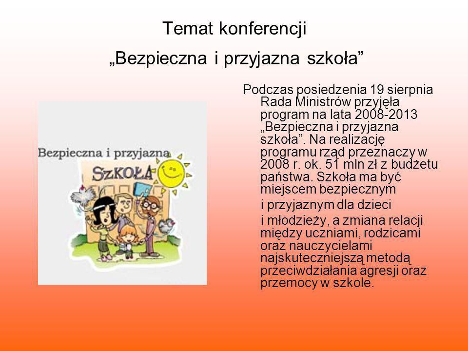 """Temat konferencji """"Bezpieczna i przyjazna szkoła"""