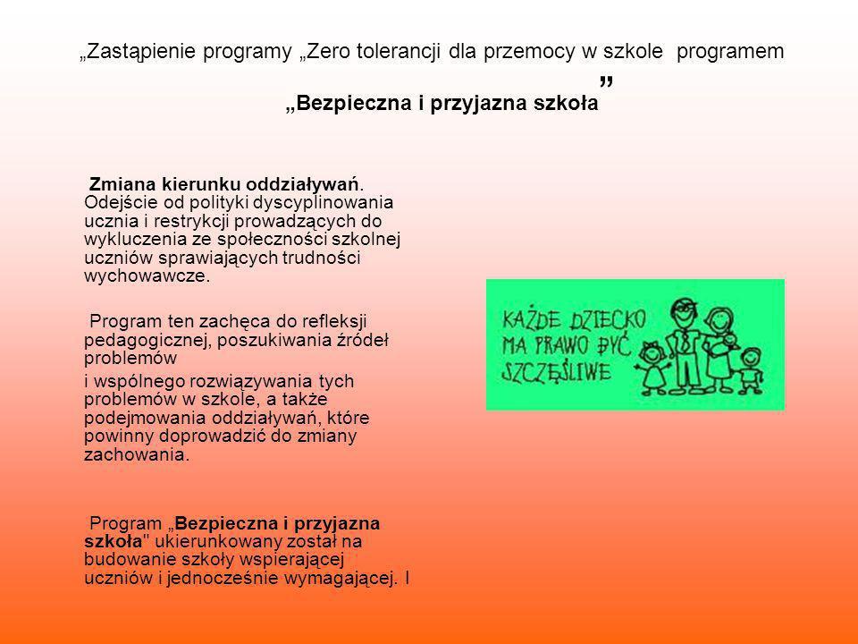 """""""Zastąpienie programy """"Zero tolerancji dla przemocy w szkole programem """"Bezpieczna i przyjazna szkoła"""