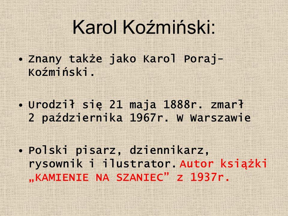 Karol Koźmiński: Znany także jako Karol Poraj-Koźmiński.