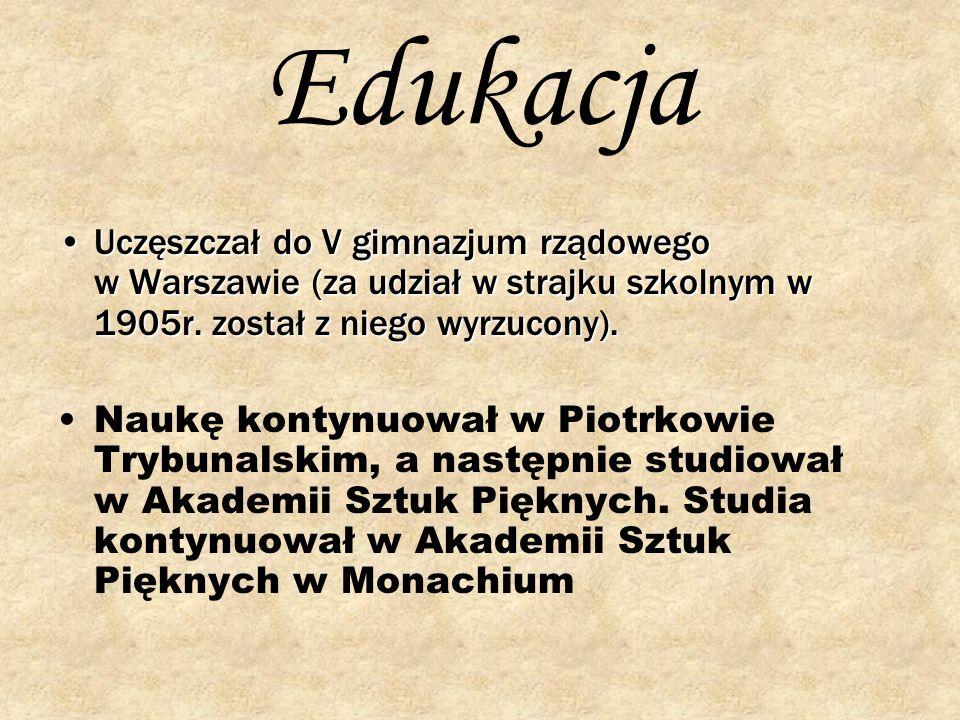 Edukacja Uczęszczał do V gimnazjum rządowego w Warszawie (za udział w strajku szkolnym w 1905r. został z niego wyrzucony).