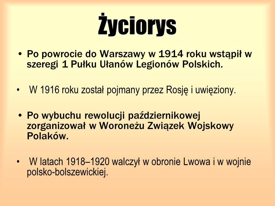 Życiorys Po powrocie do Warszawy w 1914 roku wstąpił w szeregi 1 Pułku Ułanów Legionów Polskich. W 1916 roku został pojmany przez Rosję i uwięziony.