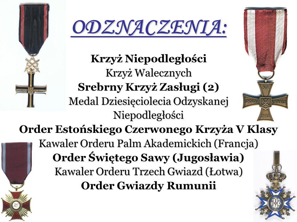 ODZNACZENIA: Krzyż Niepodległości Krzyż Walecznych