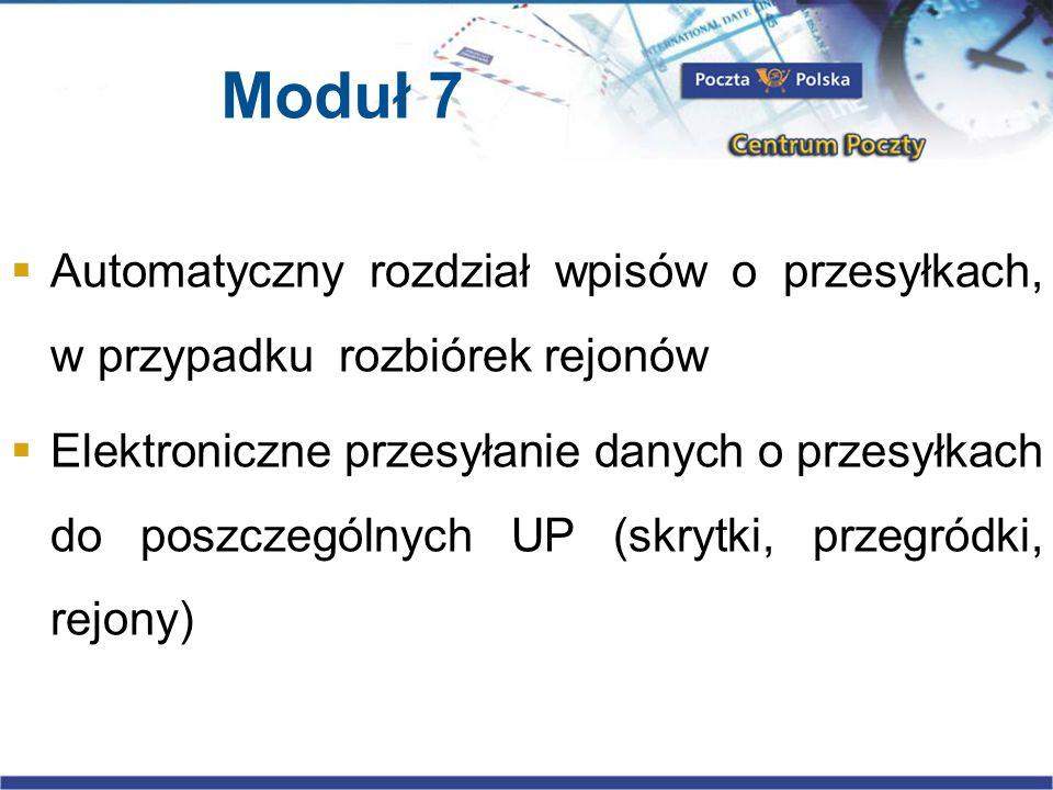 Moduł 7 Automatyczny rozdział wpisów o przesyłkach, w przypadku rozbiórek rejonów.