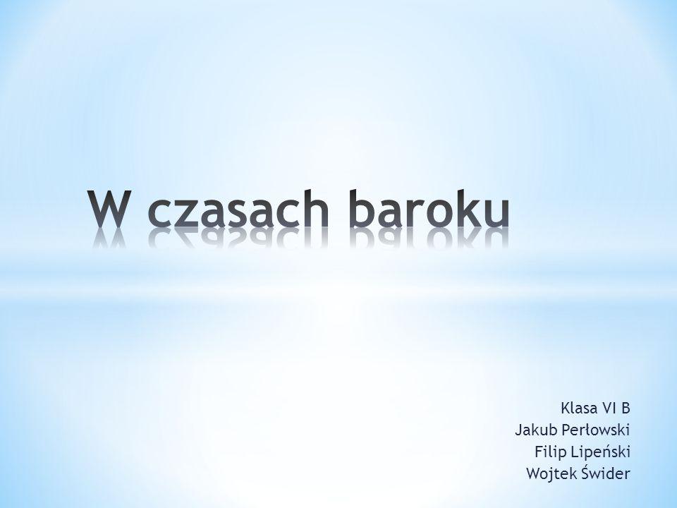 Klasa VI B Jakub Perłowski Filip Lipeński Wojtek Świder