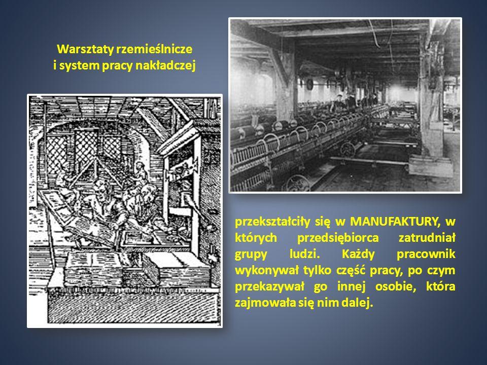 Warsztaty rzemieślnicze i system pracy nakładczej