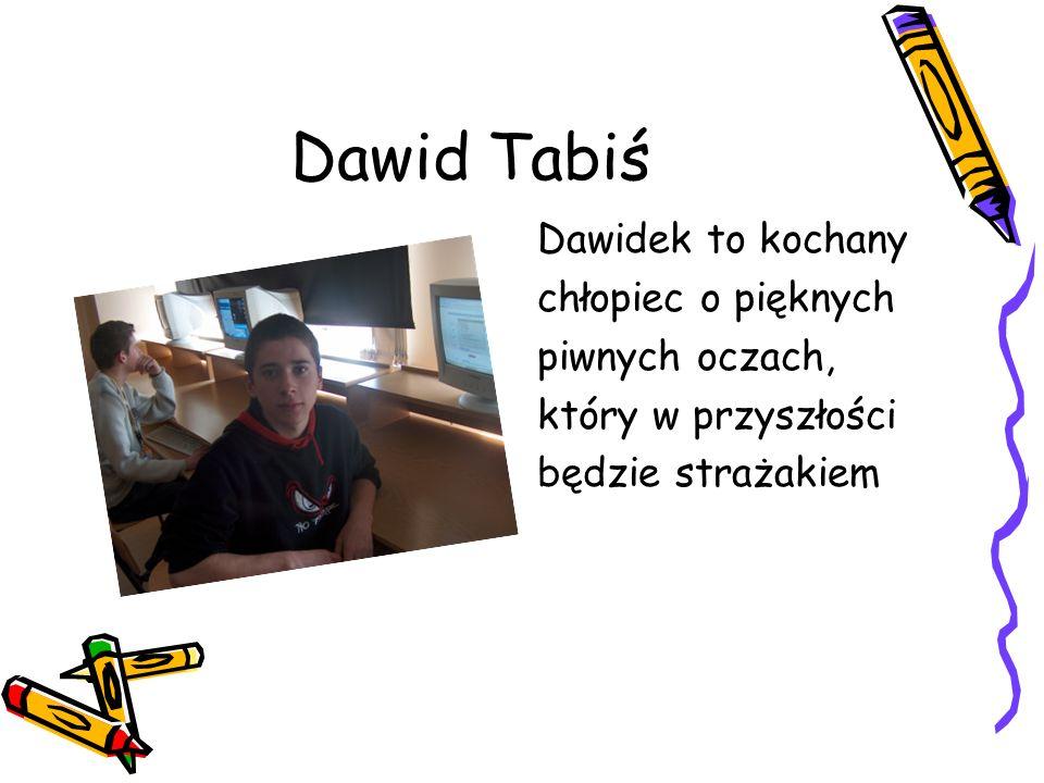 Dawid Tabiś Dawidek to kochany chłopiec o pięknych piwnych oczach,