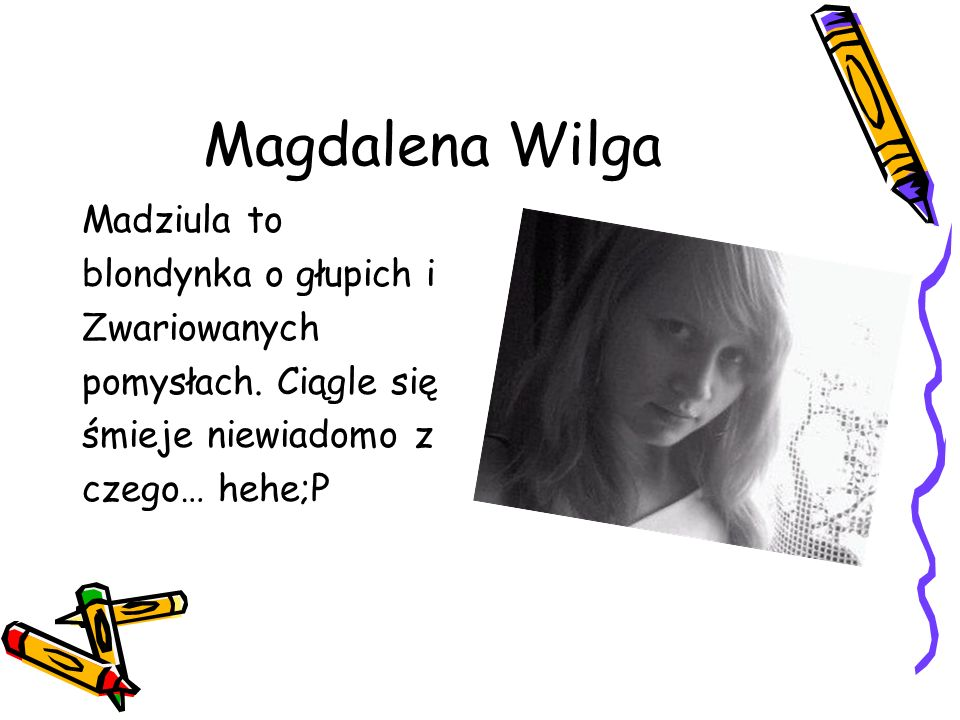 Magdalena Wilga Madziula to blondynka o głupich i Zwariowanych