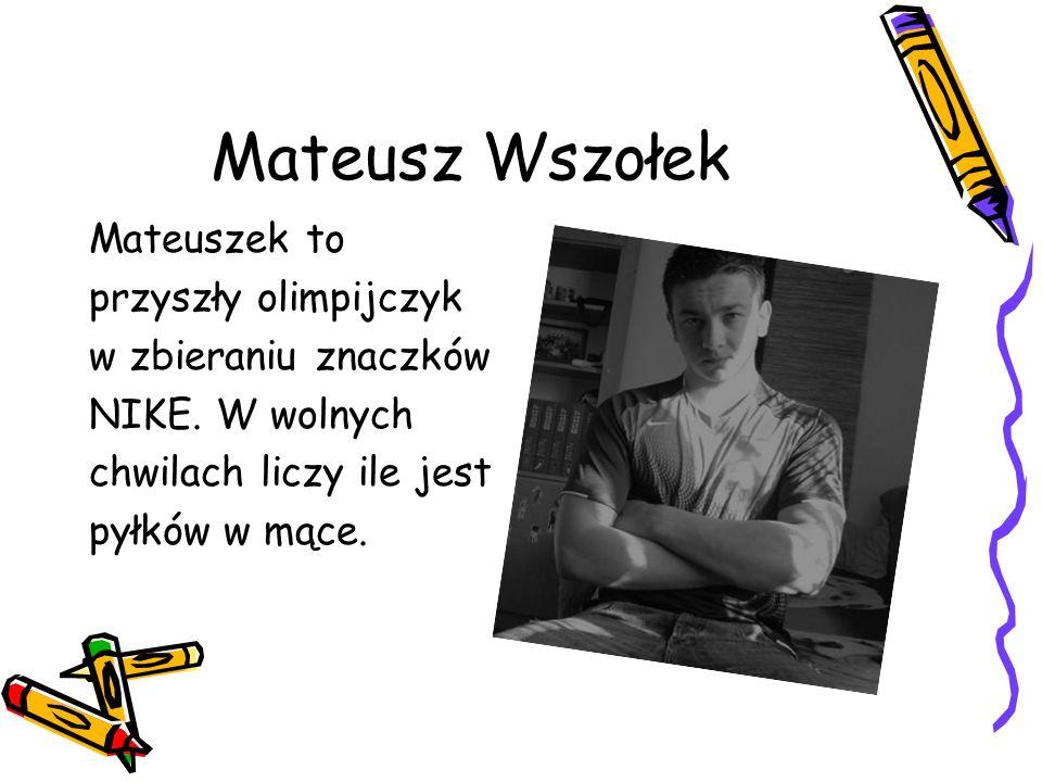 Mateusz Wszołek Mateuszek to przyszły olimpijczyk w zbieraniu znaczków