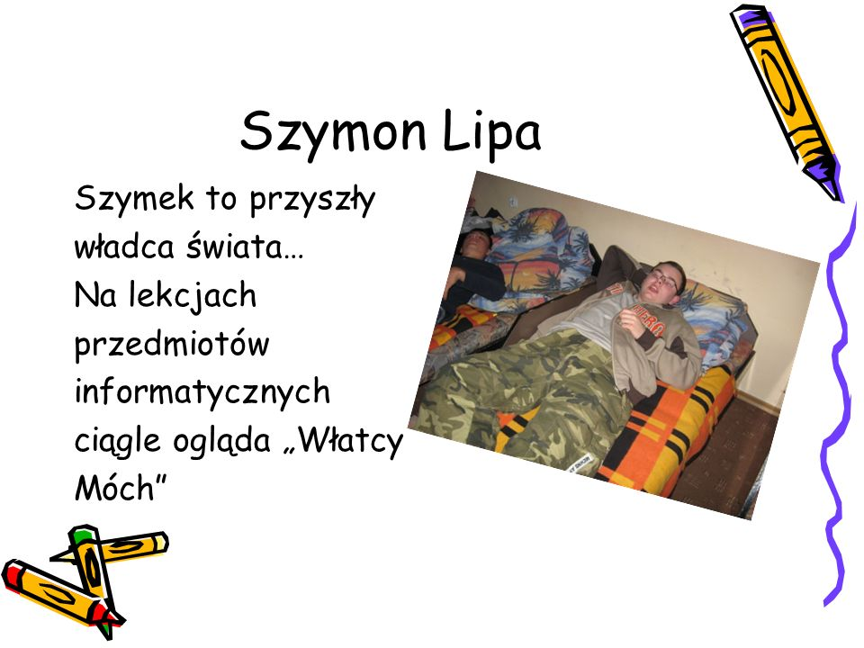 Szymon Lipa Szymek to przyszły władca świata… Na lekcjach przedmiotów