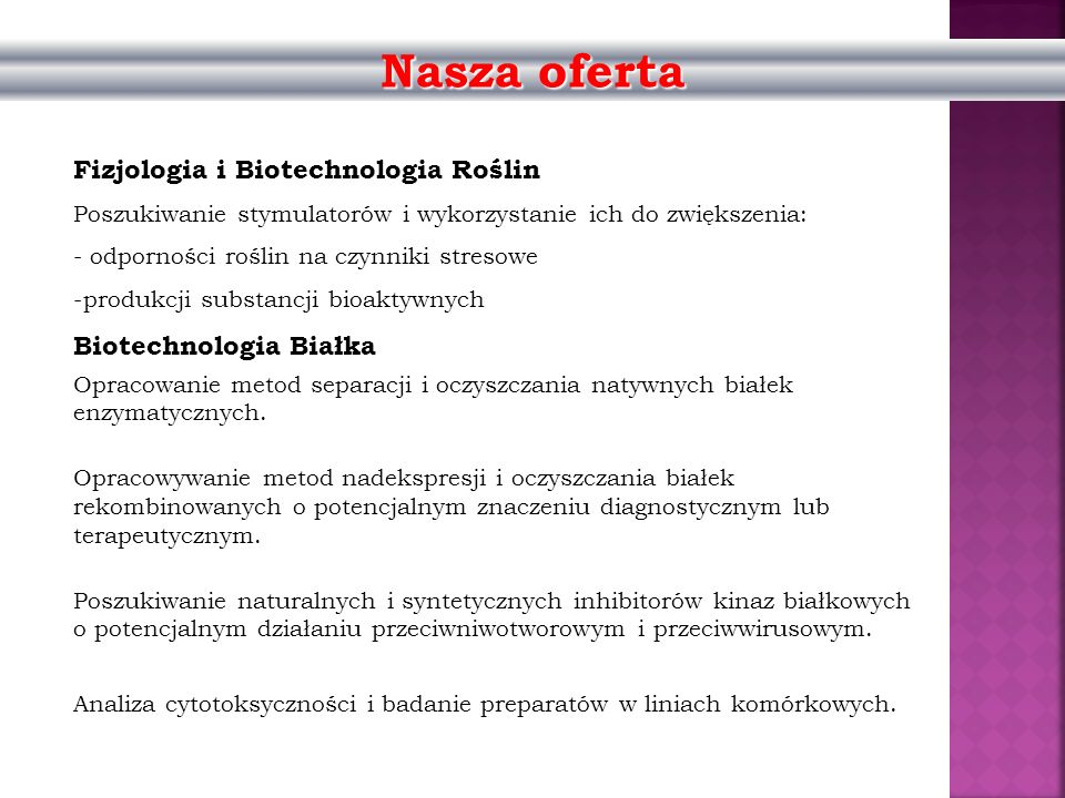 Nasza oferta Fizjologia i Biotechnologia Roślin Biotechnologia Białka