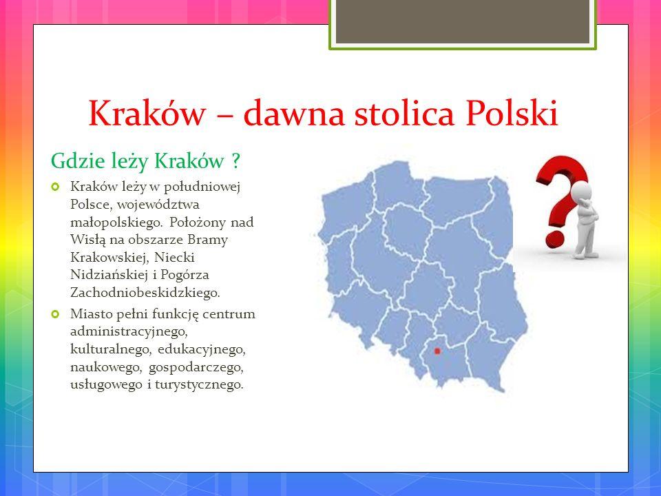 Kraków – dawna stolica Polski