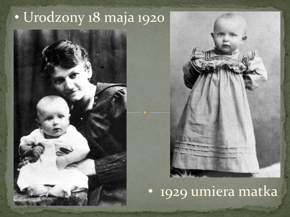 Urodzony 18 maja 1920 1929 umiera matka