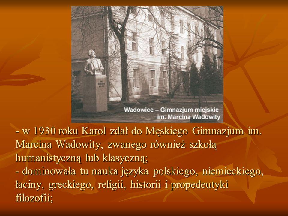 w 1930 roku Karol zdał do Męskiego Gimnazjum im
