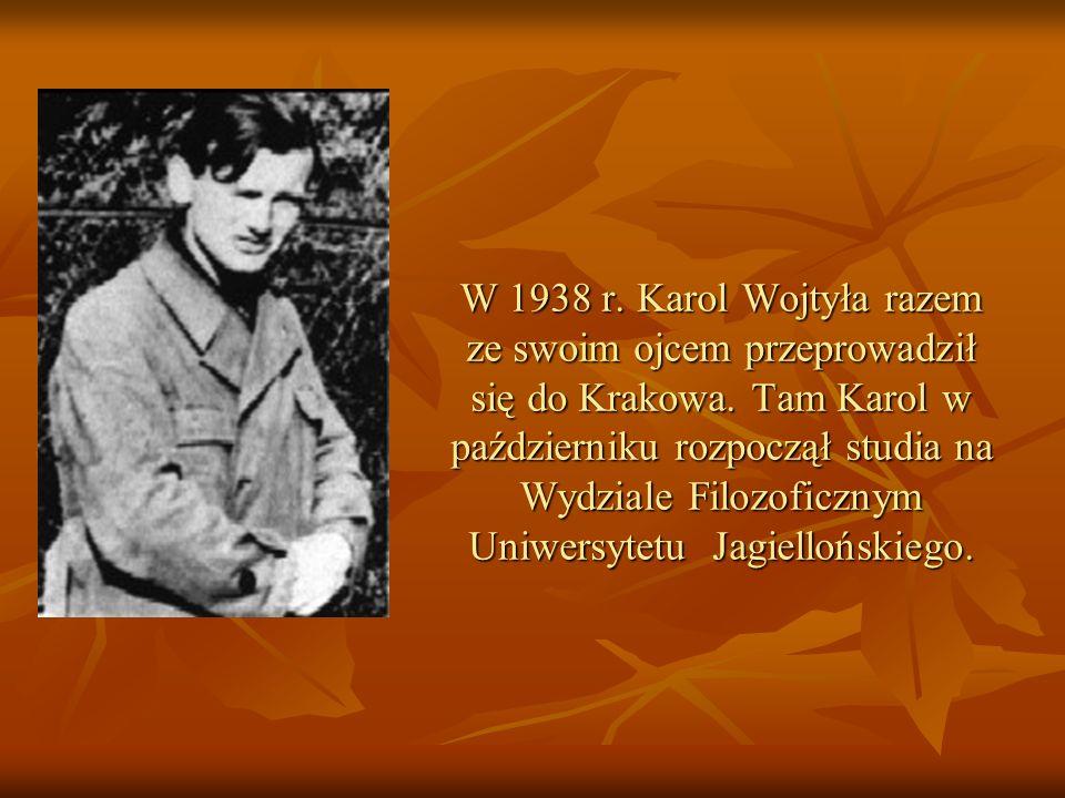 W 1938 r. Karol Wojtyła razem ze swoim ojcem przeprowadził się do Krakowa.