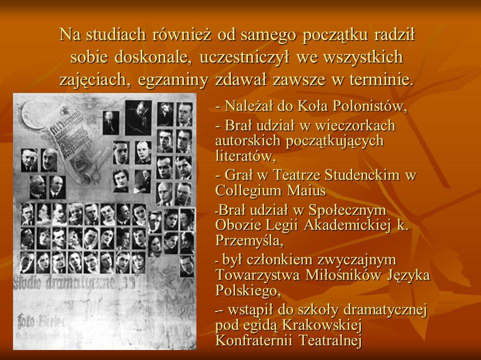 Na studiach również od samego początku radził sobie doskonale, uczestniczył we wszystkich zajęciach, egzaminy zdawał zawsze w terminie.