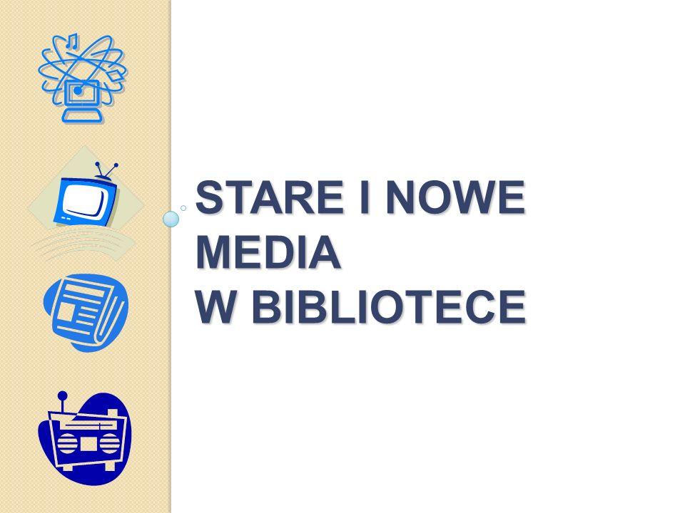 STARE I NOWE MEDIA W BIBLIOTECE