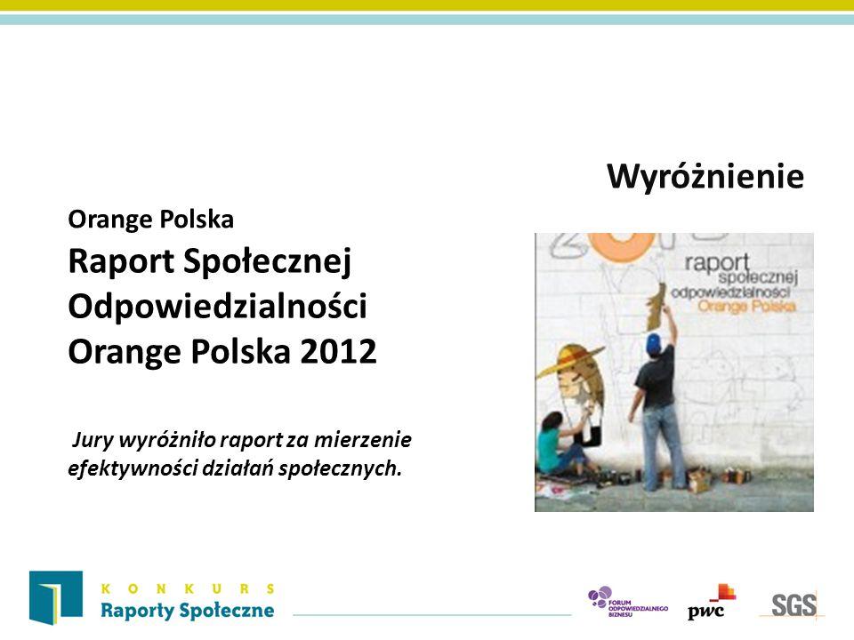 Raport Społecznej Odpowiedzialności Orange Polska 2012