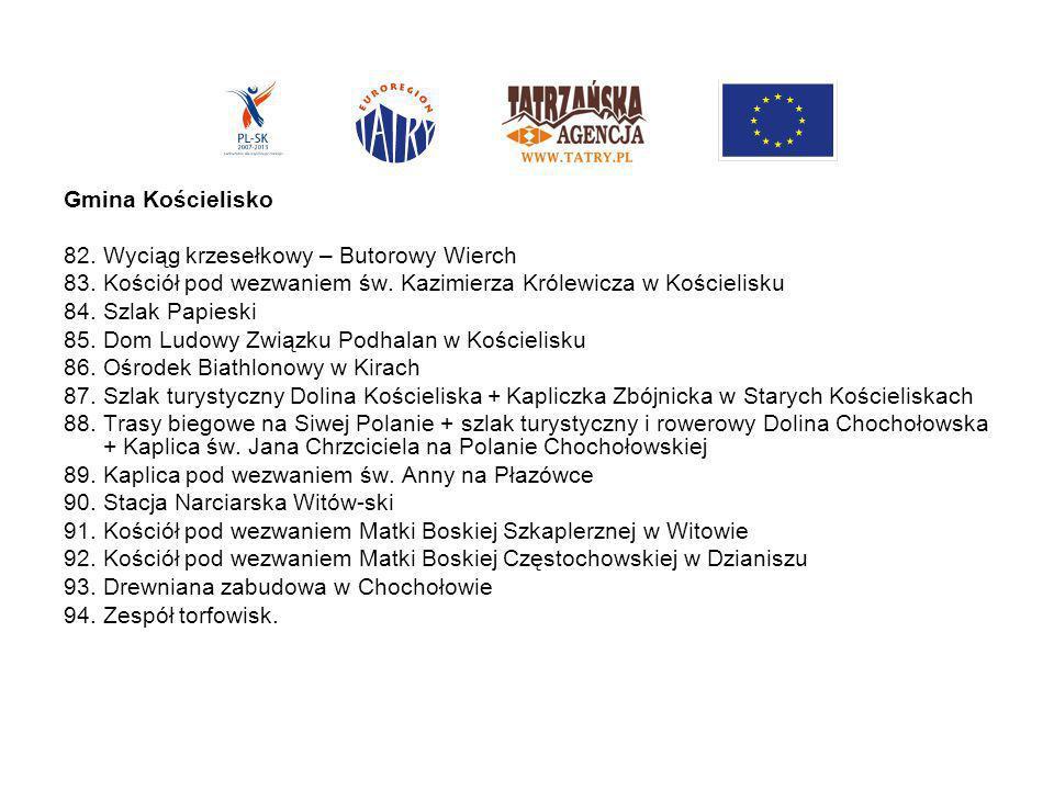 Gmina Kościelisko82. Wyciąg krzesełkowy – Butorowy Wierch. 83. Kościół pod wezwaniem św. Kazimierza Królewicza w Kościelisku.