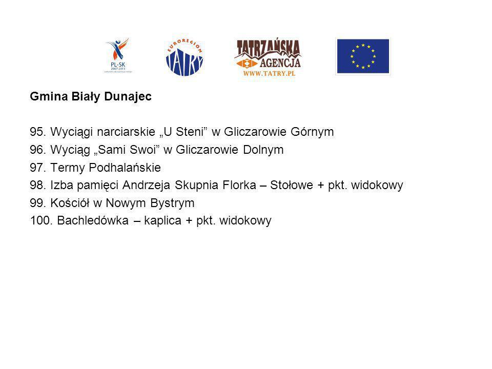 """Gmina Biały Dunajec 95. Wyciągi narciarskie """"U Steni w Gliczarowie Górnym. 96. Wyciąg """"Sami Swoi w Gliczarowie Dolnym."""